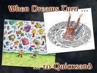 When Dreams Turn to Quicksand