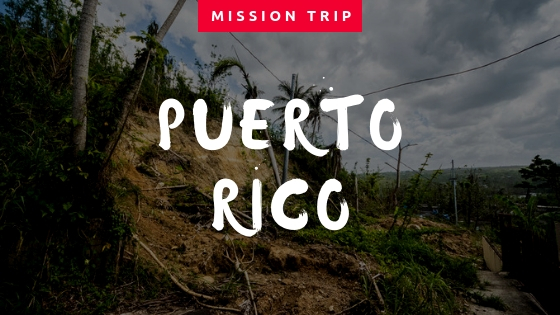 Mission Trip to Puerto Rico 2019