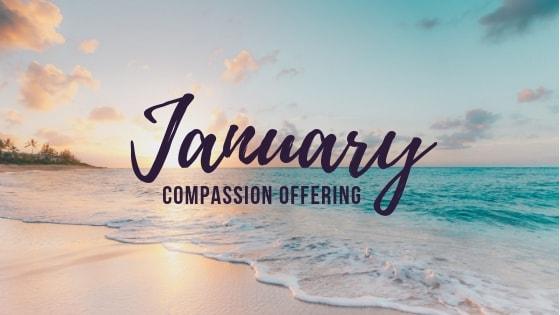 OUR Center is our January Compassion Offering