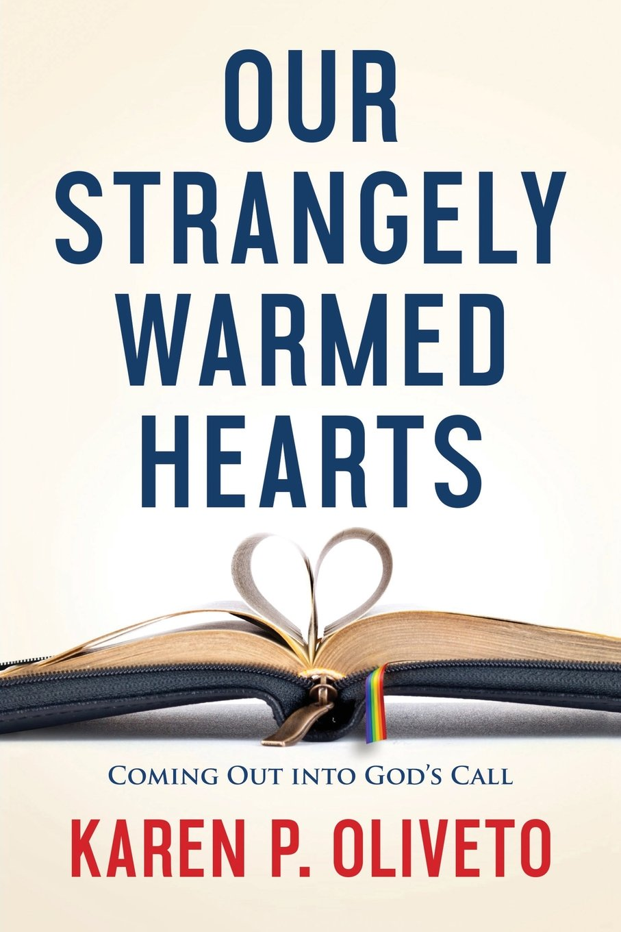 """Bishop Karen P. Oliveto's book, """"Our Strangely Warmed Hearts: Coming Out Into God's Call."""""""