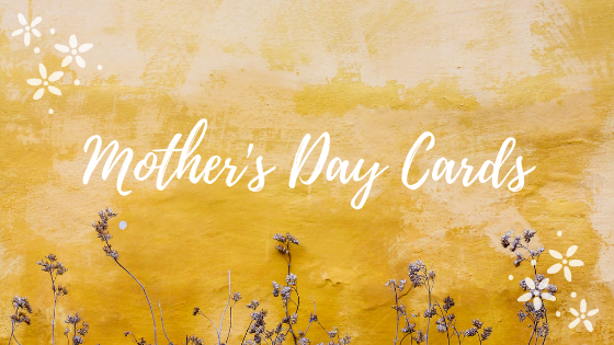 Seeking Mother's Day Cards
