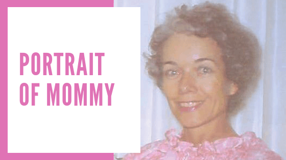 Portrait of Mommy