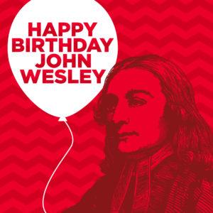 Happy Birthday John Wesley
