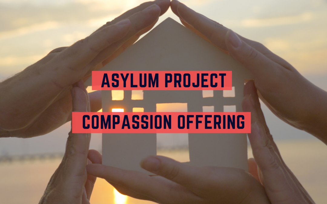 Asylum Project—October Compassion Offering