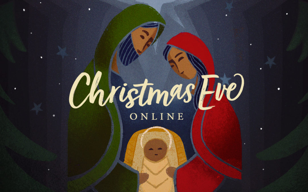 Online Christmas Eve Service – December 24 at 6PM